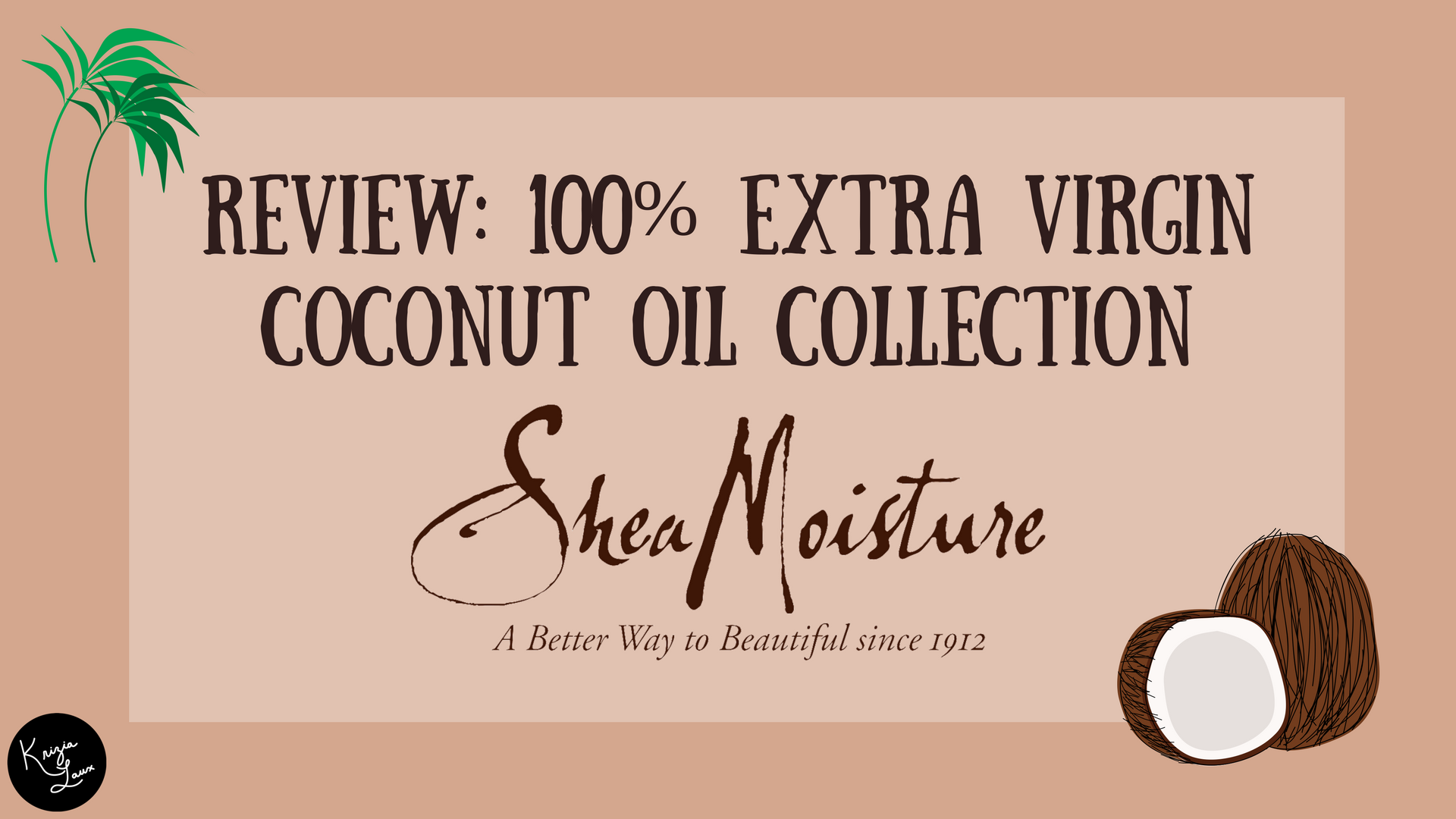 Review: Shea Moisture 100% Extra Virgin Coconut Oil Collection